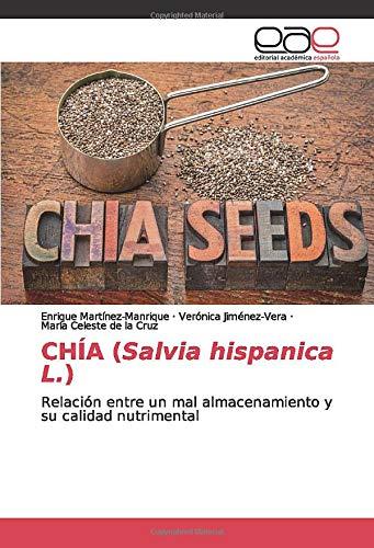 CHÍA (Salvia hispanica L.): Relación entre un mal almacenamiento y su calidad nutrimental