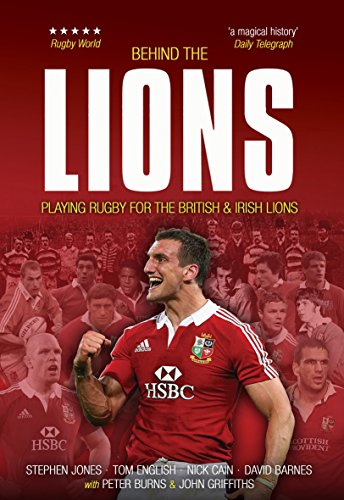 Behind The Lions: Playing Rugby for the British & Irish Lions (Behind the Jersey)