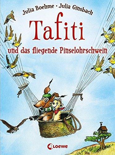Tafiti und das fliegende Pinselohrschwein: Erstlesebuch zum Vorlesen und ersten Selberlesen ab 6 Jahre