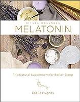 Melatonin: The Natural Supplement for Better Sleep (Ritual Wellness)