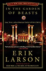 In the Garden of Beasts Love Terror and an American Family in Hitler s Berlin