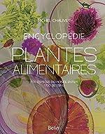 Encyclopédie des plantes alimentaires de Michel Chauvet
