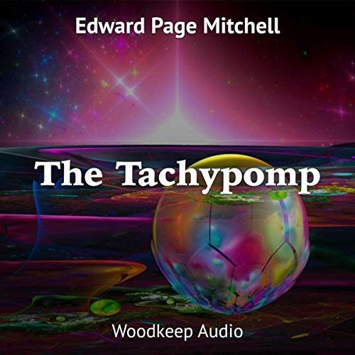 The Tachypomp                   By:                                                                                                                                 Edward Page Mitchell                               Narrated by:                                                                                                                                 Lauren Adel                      Length: 46 mins     Not rated yet     Overall 0.0