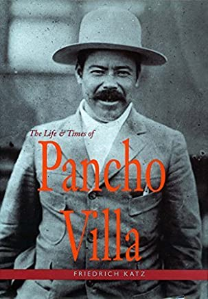 The Life and Times of Pancho Villa by Friedrich Katz(1998-10-01)