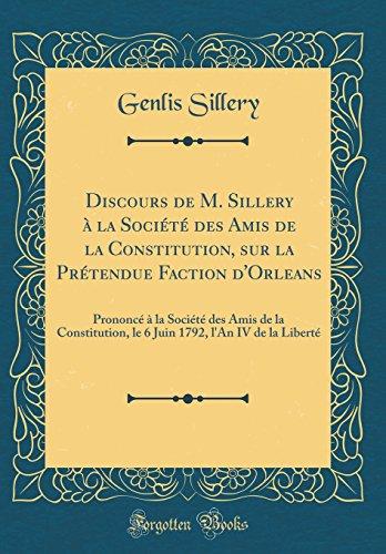 Discours de M. Sillery À La Société Des Amis de la Constitution, Sur La Prétendue Faction d'Orleans: Prononcé À La Société Des Amis de la Constitution