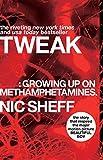 Tweak: Growing Up on Methamphetamines - Nic Sheff