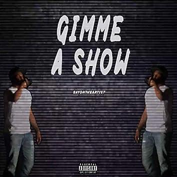 Gimme A Show