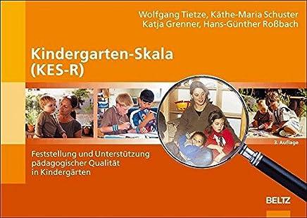 Kindergarten-Skala (KES-R): Feststellung und Unterstützung pädagogischer Qualität in Kindergärten