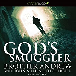 God's Smuggler                   Written by:                                                                                                                                 Brother Andrew                               Narrated by:                                                                                                                                 Simon Vance                      Length: 8 hrs and 48 mins     13 ratings     Overall 4.8
