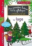 Premières Lectures 100 % syllabiques Larousse - Niveau 2 La luge