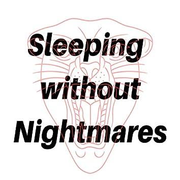 Sleeping Without Nightmares