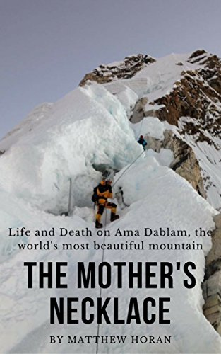 The Mother's Necklace: Life and Death on Ama Dablam, the world's most beautiful mountain
