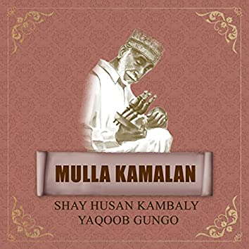 Mulla Kamalan - Shay Husan Kambaly Yaqoob Gungo