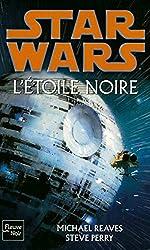 Star Wars, Tome 89 - L'étoile noire de MICHAEL REAVES