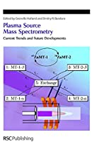 Plasma Source Mass Spectrometry: Current Trends and Future Developments (Special Publications)