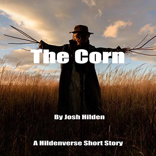The Corn: A Hildenverse Short Story  audiobook cover art