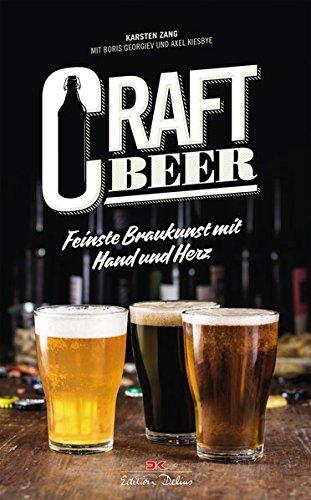 Craft Beer: Feinste Braukunst mit Hand und Herz