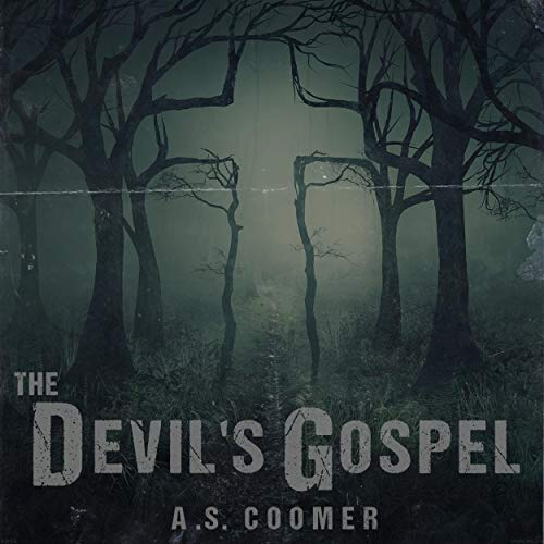 The Devil's Gospel Audiobook By A.S. Coomer cover art