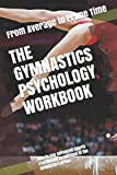 The Gymnastics Psychology Workbook: How to Use Advanced Sports Psychology to Succeed in the Gymnastics Arena - Danny Uribe MASEP