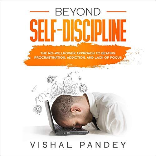 Beyond Self Discipline audiobook cover art