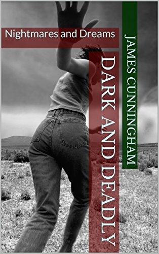 Dark and Deadly: Nightmares and Dreams (English Edition)