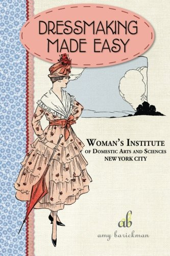 Dressmaking Made Easy (Vintage Notions Sewing Series, Band 1)