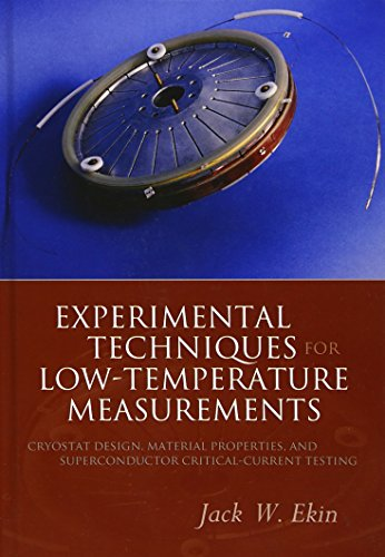 Experimental Techniques for Low Temperature Measurements: Cryostat Design, Materials, and Critical-Current Testing