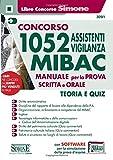 Concorso 1052 Assistenti Vigilanza MIBAC - Manuale per la prova scritta e orale - Teoria e Quiz