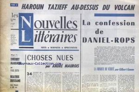NOUVELLES LITTERAIRES (LES) [No 1903] du 20/02/1964 - HAROUN TAZIEFF AU-DESSUS DU VOLCAN - LA CONFESSION DE DANIEL-ROPS - GILBERT GANNE - CHOSES NUES PAR ANDRE MAUROIS - THIERRY MAULNIER PAR P. GUTH - BEATRIX DUSSANE.