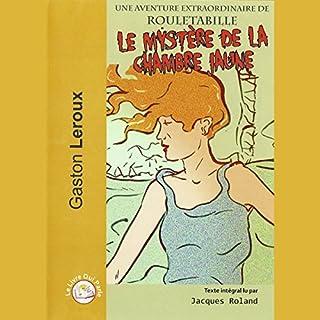 Le mystère de la chambre jaune                   De :                                                                                                                                 Gaston Leroux                               Lu par :                                                                                                                                 Jacques Roland                      Durée : 8 h et 36 min     11 notations     Global 4,1