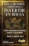 LOS 3 MEJORES LIBROS PARA INVERTIR EN BOLSA: CÓMO INVERTIR EN ESTADOS UNIDOS Y EN ESPAÑA PACK 3 LIBROS EN 1