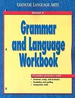Grammar and Language Workbook: Grade 6 (Glencoe Language Arts)