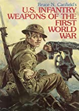U. S. Infantry Weapons of the First World War