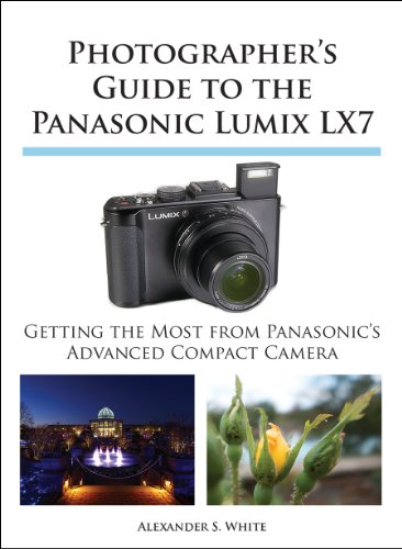 Photographer's Guide to the Panasonic Lumix LX7 (English Edition)