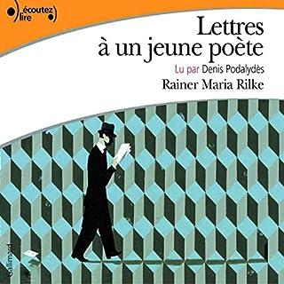 Lettres à un jeune poète                   De :                                                                                                                                 Rainer Maria Rilke                               Lu par :                                                                                                                                 Denis Podalydès                      Durée : 1 h et 9 min     11 notations     Global 4,6