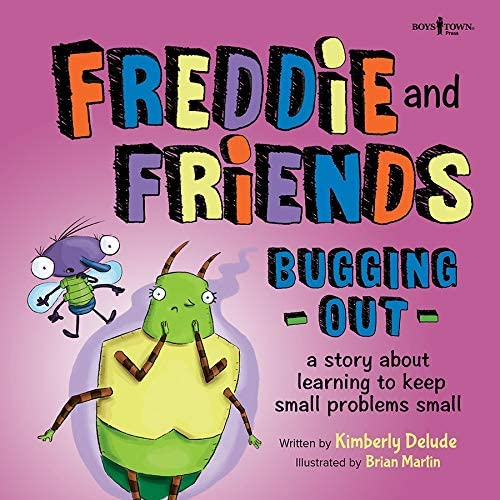 Freddie and Friends Bugging Out A Story about Learning to Keep Small Problems Small Freddie product image