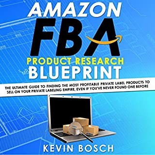 Amazon FBA Product Research Blueprint     The Ultimate Guide to Finding the Most Profitable Private Label Products to Sell on Your Private Labeling Empire, Even If You've Never Found One Before              By:                                                                                                                                 Kevin Bosch                               Narrated by:                                                                                                                                 Mike Stedman                      Length: 1 hr and 6 mins     25 ratings     Overall 4.7