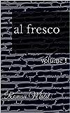 al fresco: volume 1 (English Edition)