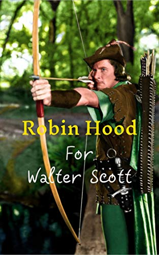 Robin Hood: Incredible story of all time, the great vigilante, with great adventures and action, from beginning to end. (English Edition)
