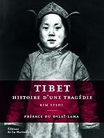 Tibet, histoire d'une tragédie de Kim Yeshi