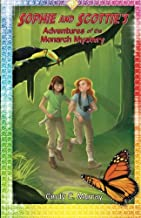 Sophie and Scottie's Adventures of the Monarch Mystery (The Adventures of Sophie and Scottie) (Volume 1)