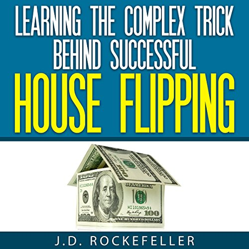 Learning the Complex Trick Behind Successful House Flipping audiobook cover art