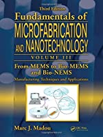 From MEMS to Bio-MEMS and Bio-NEMS: Manufacturing Techniques and Applications (Fundamentals of Microfabrication and Nanotechnology)