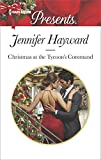 Christmas at the Tycoon's Command: A Manhattan Christmas Romance (The Powerful Di Fiore Tycoons Book 1)