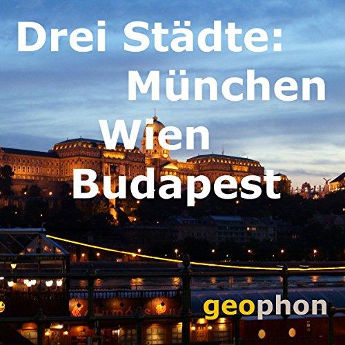 Drei Städte: München. Wien. Budapest cover art