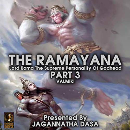 The Ramayana Lord Rama the Supreme Personality of Godhead - Part 3 cover art