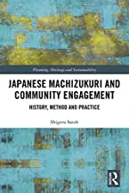 Japanese Machizukuri and Community Engagement: History, Method and Practice (Planning, Heritage and Sustainability) (Engli...