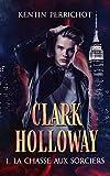 La chasse aux sorciers (Clark Holloway t. 1)