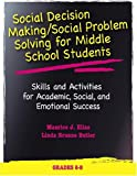 Social Decision Making/Social Problem Solving For Middle School Students: Skills And Activities For Academic,...