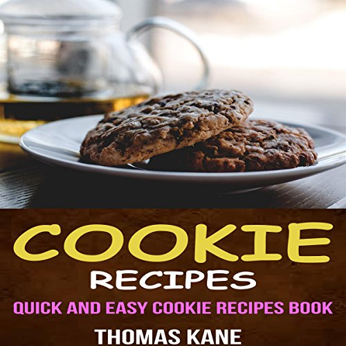 Cookie Recipes: Quick and Easy Cookie Recipes Book audiobook cover art